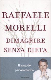 Come dimagrire con la mente: Raffaele Morelli